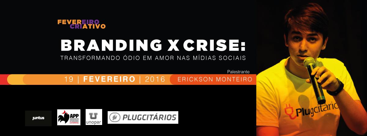 Branding x Crise: Transformando ódio em amor nas mídias sociais