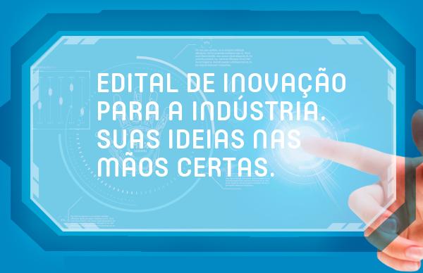 Resultado de imagem para Edital de Inovação para a Indústria